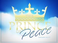 Jehovah Shalom ~ Our Prince of Peace...