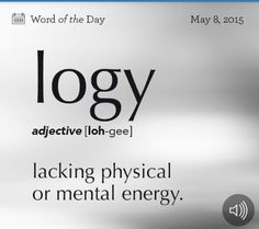 logy - lacking physical or mental energy or vitality The Words, Weird Words, Words To Use, Cool Words, Unusual Words, Unique Words, Interesting Words, English Vocabulary Words, Learn English Words
