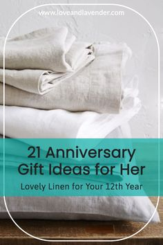 21 Lovely Linen Anniversary Gift Ideas for Your 12th Year | Gifts Inspiration for Her - Love & Lavender #gifts #anniversarygifts