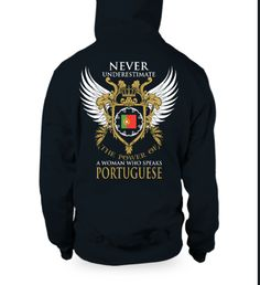 """""""Never Underestimate the power of a Woman who speaks Portuguese"""" Ahahah https://fabrily.com/SPEAK-PORTUGUESE"""