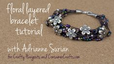 Adrianne shows even beginner jewelry enthusiasts how to make a floral layered bracelet without using advanced jewelry tools. Supplies needed for this project...