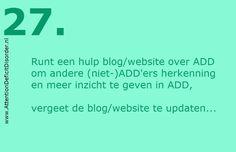 Herkenningspunt 27 ADD (Attention Deficit Disorder) https://www.facebook.com/attentiondeficitdisorder.nl