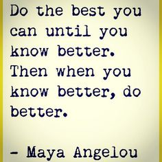 Let's try to make ourselves better instead of trying to make a better world.