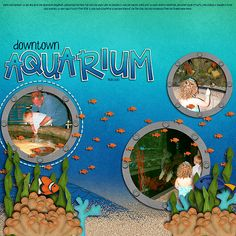 Darling Aquarium Page...with cut out circles for the pictures & small fish swimming about.