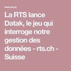 La RTS lance Datak, le jeu qui interroge notre gestion des données - rts.ch - Suisse