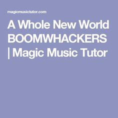 A Whole New World BOOMWHACKERS   Magic Music Tutor