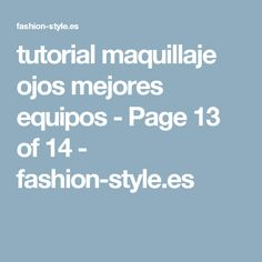 tutorial maquillaje ojos mejores equipos - Page 13 of 14 - fashion-style.es