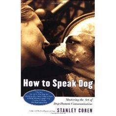 http://p-interest.in/redirector.php?p=074320297X  How To Speak Dog: Mastering the Art of Dog-Human Communication (Paperback)