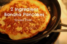 """Two Ingredient Banana Pancakes - 1 banana, 1 egg (another recipe I found, and lost, says 1 banana and 2 eggs): mash together and fry 20-30 seconds and flip. Sprinkle with cinnamon. The 1 banana 1 egg makes one pancake. The other... maybe two, and has about 250 calories for """"the whole batch""""."""