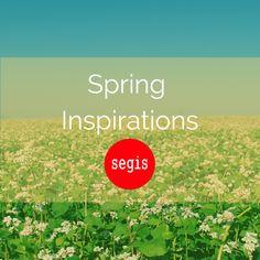 Spring Inspirations | Segis www.segis.it