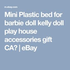 Mini Plastic bed for barbie doll kelly doll play house accessories gift CA、 | eBay