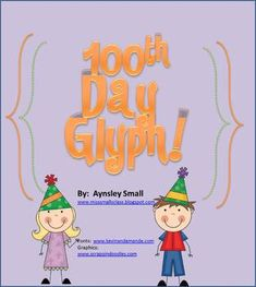 Here's a great idea for a 100th day of school glyph.