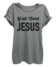 Look what I found on #zulily! Heather Gray 'Y'all Need Jesus' Crewneck Tee - Women #zulilyfinds