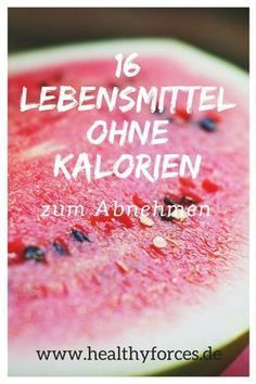 Food without calories: 16 foods to lose weight - Gesundheit Lebensmittel ohne Kalorien: 16 Nahrungsmittel zum Abnehmen 16 foods without calories for weight loss – healthy forces - Health Diet, Health And Nutrition, Health Fitness, Best Smoothie, Smoothies, Calorie Free Foods, Calories, Superfood, Weight Gain