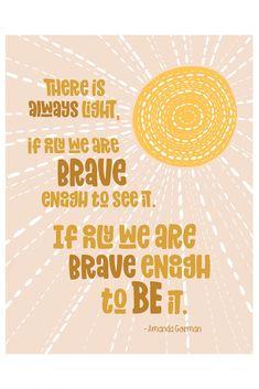 BRAVE ENOUGH TO BE THE LIGHT - Amanda Gorman quote   Art Print