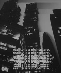 Reality is a nightmare. Gray Aesthetic, Black Aesthetic Wallpaper, Black And White Aesthetic, Aesthetic Wallpapers, Aesthetic Anime, Black And White Picture Wall, Black And White Wallpaper, Black And White Pictures, Black And White Words