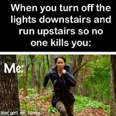 all the time....and when im home alone, I sprint from the bathroom