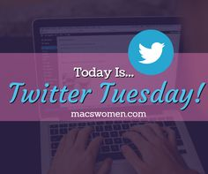 Today is #TwitterTuesday share your #twitter handle and follow us @macswomen  #MACsWomen Group | #Facebook