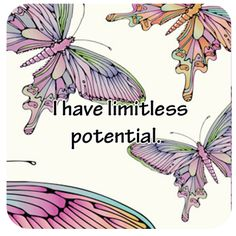 Today's Affirmation  I have limitless potential!