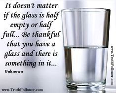 22 Best Glass Is Half Empty Or Half Full Images Inspirational
