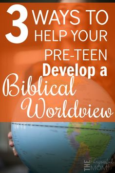 Here are 3 ways to help your preteen develop a Biblical worldview--some simple tips that will encourage you as a parent who wants to teach their children to see the world through the lens of God's Word.