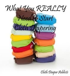 What You REALLY Need to Start Cloth Diapering (Cloth Diaper Addicts)