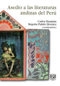 Asedio a las literaturas andinas del Perú ( Universidad Nacional Autónoma de México, 2015) / PM 6308 A