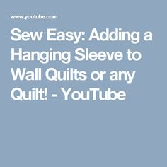 Sew Easy: Adding a Hanging Sleeve to Wall Quilts or any Quilt! - YouTube