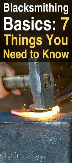Blacksmithing Basics: 7 Things You Need to Know