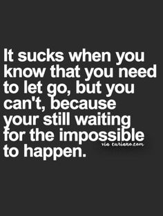 Life Quotes : Top 25 Disappointment Quotes Relationship - The Love Quotes Go For It Quotes, Sad Love Quotes, Be Yourself Quotes, Quotes To Live By, Letting Go Of Love Quotes, Unrequited Love Quotes Crushes, Impossible Love Quotes, It Hurts Quotes, Life Sucks Quotes