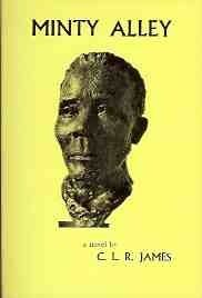 Minty Alley is a groundbreaking novel written by Trinidadian writer C. L. R. James in the late 1920s