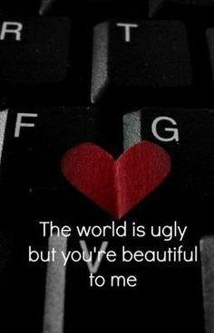 The world is ugly, but you're beautiful to me (frerard fanfic)  READ IT. its mahh fanfic you frerard sluts you know you want to. ;)))