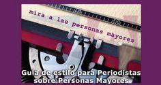 Guía de estilo para xornalistas sobre persoas maiores -- http://www.eapn.es/ARCHIVO/documentos/recursos/1/1104_Maqueta_Interior_PM_7.pdf