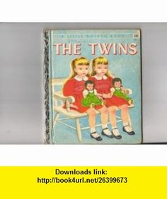 The Twins, The Story of Two Little Girls Who Look Alike Ruth and Harold Shane, Eloise Wilkin ,   ,  , ASIN: B000PB0M02 , tutorials , pdf , ebook , torrent , downloads , rapidshare , filesonic , hotfile , megaupload , fileserve