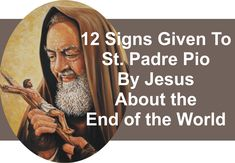 12 messages given to St. Padre Pio by Jesus about the end of the world. Not many know that Padre Pio among so many gifts had a very special one, that of prophecy and the Lord Jesus Christ himself communicated with him, and in a letter of 1959 addressed to his superior, Padre Pio tells … … Continue reading →