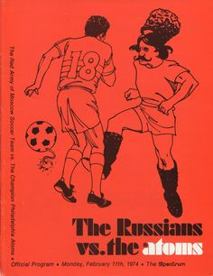 The first official modern-day indoor game: Philadelphia Atoms and Red Army of Russia, February 1974.