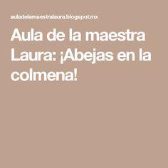 Aula de la maestra Laura: ¡Abejas en la colmena!