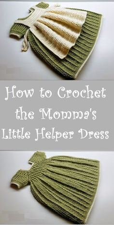 "How to Crochet The Momma's Little Helper Dress All of us love crochet project related with kids and babies, this is a crochet dress project that is named the ""Momma's Little Helper Baby Dress"" I am sure most of you will enjoy working on this project."