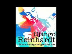 Best of Django Reinhardt (full album) - YouTube