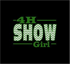 4H Show Girl t-shirt...get you one!