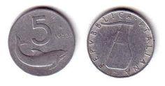 Le 5 lire, con il delfino da un lato e il timone dall'altro. Sono stata convinta, per anni, che il timone fosse uno spruzzino per l'acqua... XD