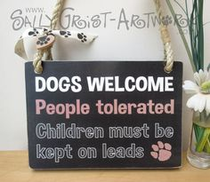 SMALL Dogs Welcome Sign (People tolerated, children on leads) by SallyGristArtwork on Etsy