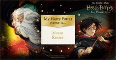 Here is my Harry Potter Name. Find yours now!