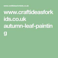 www.craftideasforkids.co.uk autumn-leaf-painting
