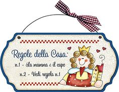 """targhetta sagomata in legno con ferretto """"Regole della casa: n. shaped wooden plate with underwire """"House rules: No. 1 the mother is the head, No. 2 see No. gift idea, new hous Wooden Tags, Wooden Plates, Mobiles, Country Paintings, House Rules, Homemade Gifts, Handicraft, Decoupage, Diy Crafts"""