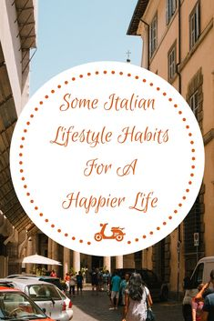 Some Italian Lifestyle Habits To Adopt For A Happier Life - Instantly italy Italian Humor, Italian Quotes, Italian Diet, Basic Italian, Italian Chic, Italian Party, Italian Fashion, Italian Style, French Style