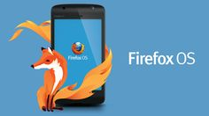 Mozilla Foundation launched its Firefox OS back in February 2013 at the Barcelona's Mobile World Congress