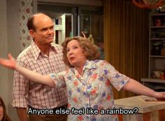 "Here's to you, Kitty Forman. 12 Reasons Kitty Forman From ""That Show"" Is The Best Mom In History Steven Hyde, Film Quotes, Funny Quotes, Qoutes, That 70s Show Quotes, Thats 70 Show, Make Love, Mood Pics, Playlists"