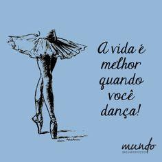 Frases ballet, expressões de bailarinas, mundo bailarinístico, ballet, bailarinices, frases balé, frases dança, www.facebook.com/MundoBailarinistico