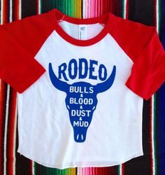 A personal favorite from my Etsy shop https://www.etsy.com/listing/482752073/bulls-and-blood-dust-and-mud-rodeo-shirt